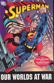 Superman Our Worlds At War Complete Edition by Jeph Loeb