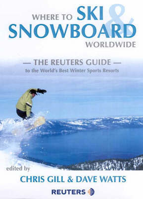 Where to Ski and Snowboard Worldwide: The Reuters Guide
