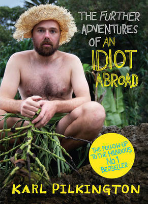 The Further Adventures of An Idiot Abroad by Karl Pilkington image