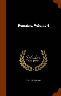 Remains, Volume 4 by Alexander Knox image