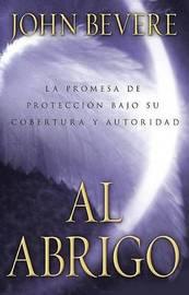 Bajo El Abrigo by John Bevere