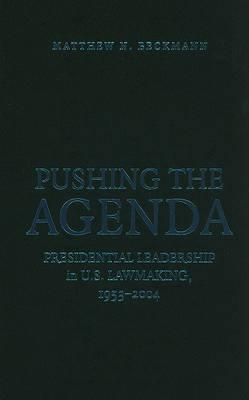 Pushing the Agenda by Matthew N. Beckmann