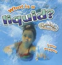 What is a liquid? by Lynn Peppas