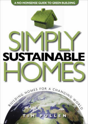 Simply Sustainable Homes by Tim Pullen