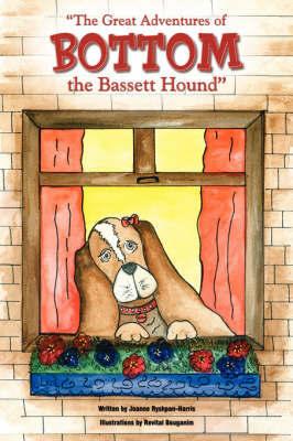 The Great Adventures of Bottom the Bassett Hound by Joanne Ryshpan-Harris