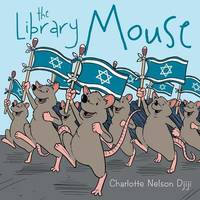 The Library Mouse by Charlotte Nelson Djiji