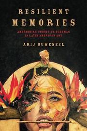 Resilient Memories by Arij Ouweneel
