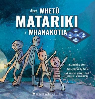 Ngā Whetū Matariki i Whānakotia by Miriama Kamo
