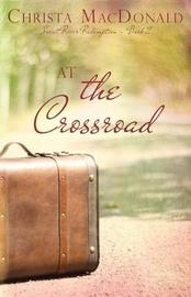 At the Crossroad by Christa MacDonald