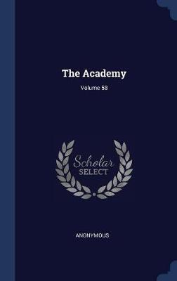 The Academy; Volume 58 by * Anonymous image