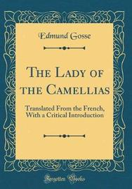 The Lady of the Camellias by Edmund Gosse
