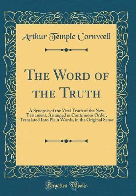 The Word of the Truth by Arthur Temple Cornwell