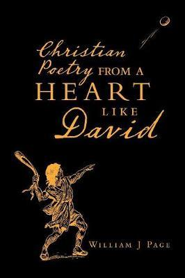 Christian Poetry from a Heart Like David by William J Page image