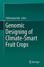 Genomic Designing of Climate-Smart Fruit Crops