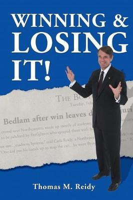 Winning and Losing It by Thomas M Reidy