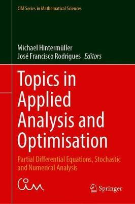 Topics in Applied Analysis and Optimisation