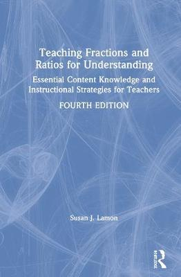 Teaching Fractions and Ratios for Understanding by Susan J Lamon