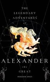 The Legendary Adventures of Alexander the Great by Richard Stoneman image