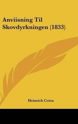 Anviisning Til Skovdyrkningen (1833) by Heinrich Cotta image