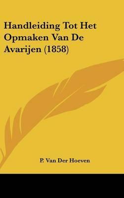 Handleiding Tot Het Opmaken Van de Avarijen (1858) by P Van Der Hoeven image