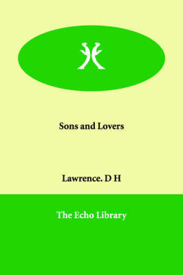 Sons and Lovers by Lawrence. D H