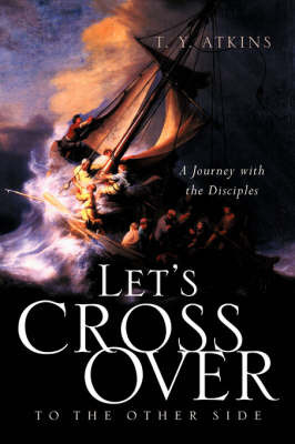 Let's Cross Over to the Other Side by T.Y. Atkins