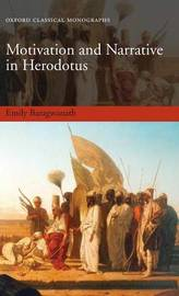 Motivation and Narrative in Herodotus by Emily Baragwanath