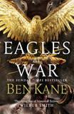 Eagles at War by Ben Kane