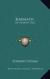 Karmath: An Arabian Tale by Edward Upham