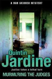 Murmuring the Judges (Bob Skinner series, Book 8) by Quintin Jardine