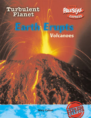 Freestyle Max Turbulent Planet Earth Erupts: Volcanoes Paperback by Mary Colson
