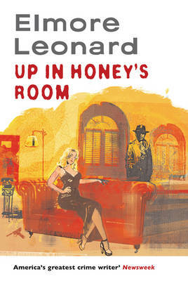Up in Honey's Room by Elmore Leonard image