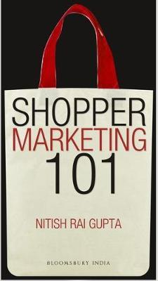 Shopper Marketing 101 by Nitish. Rai Gupta