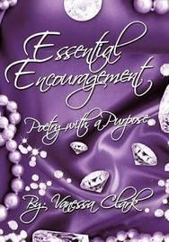 Essential Encouragement by VANESSA CLARK