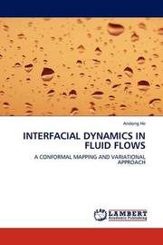 Interfacial Dynamics in Fluid Flows by Andong He