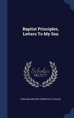 Baptist Principles, Letters to My Son image