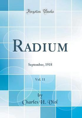 Radium, Vol. 11 by Charles Herman Viol image