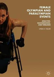 Female Olympian and Paralympian Events by Linda K. Fuller