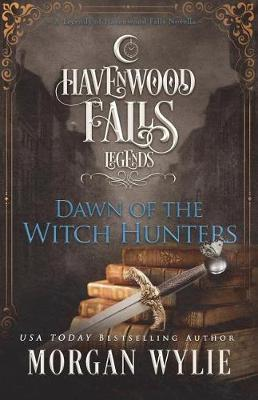 Dawn of the Witch Hunters by Morgan Wylie image