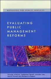 Evaluating Public Management Reforms by George A. Boyne