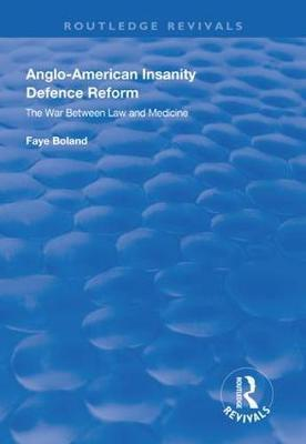Anglo-American Insanity Defence Reform by Faye Boland