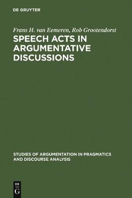 Speech Acts in Argumentative Discussions by Frans H.Van Eemeren
