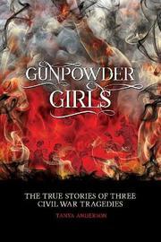 Gunpowder Girls by Tanya Anderson