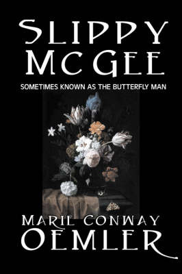 Slippy McGee, Sometimes Known as the Butterfly Man by Marie Conway Oemler image