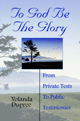 To God Be the Glory by Yolanda Dupree image