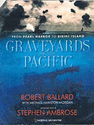 Graveyards of the Pacific by Robert D Ballard image