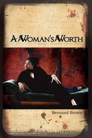 A Woman's Worth by Bertrand Brown image