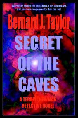 Secret of the Caves: A Terrell Newman Detective Novel by Bernard J. Taylor image