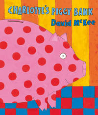 Charlotte's Piggy Bank by David McKee image