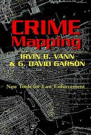 Crime Mapping by G.David Garson